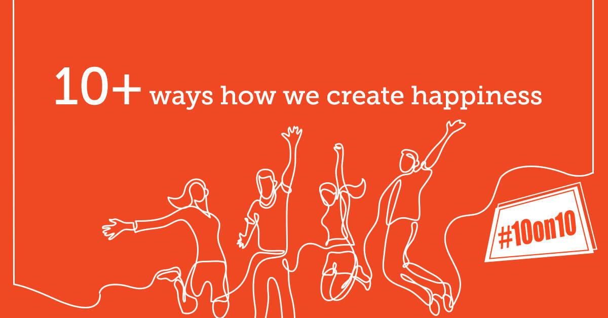 10+ Ways We Create Happiness